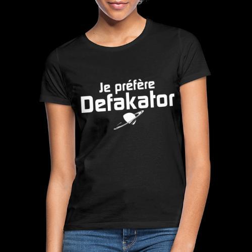 Je préfère Defakator - T-shirt Femme
