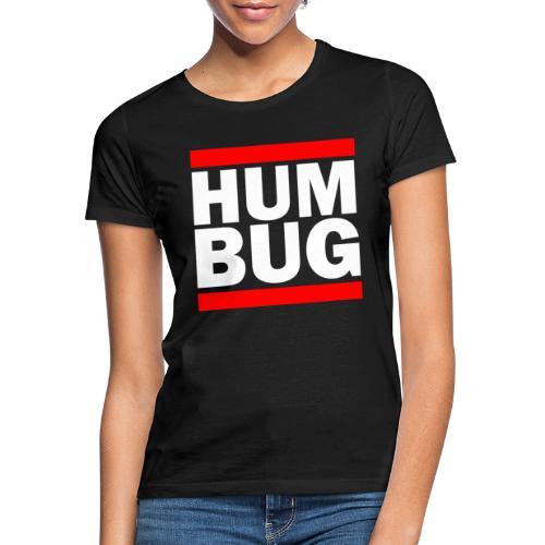 Hum Bug - Women's T-Shirt