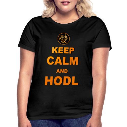 IOTA -keep calm and HODL - Frauen T-Shirt