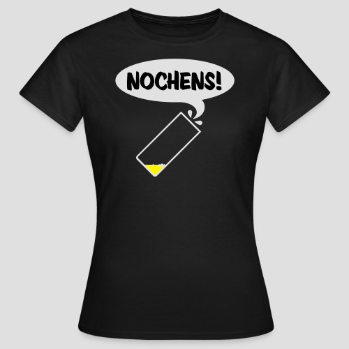 Nochens - Frauen T-Shirt