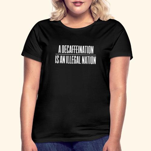 Decaf - Women's T-Shirt