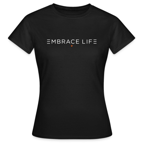 embrace life print - Women's T-Shirt