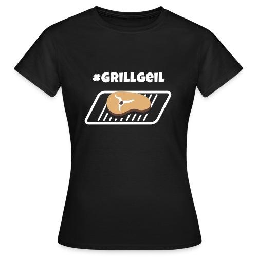 Grillgeil Steak - Frauen T-Shirt