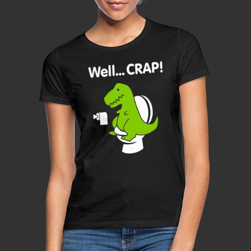 Well crap T-rex - T-shirt dam