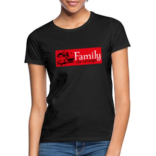 Family the Strange I - Frauen T-Shirt