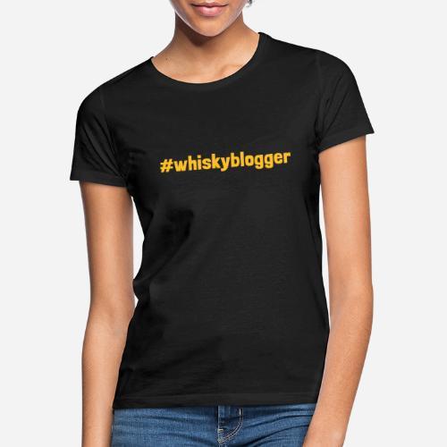 #whiskyblogger | Whisky Blogger - Frauen T-Shirt