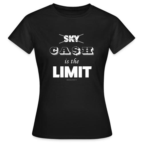 Cash is the limit - T-shirt Femme