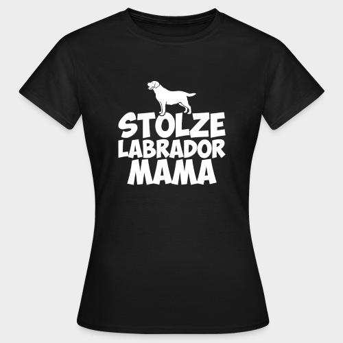 Stolze Labrador Mama Hund Hundeliebe - Frauen T-Shirt