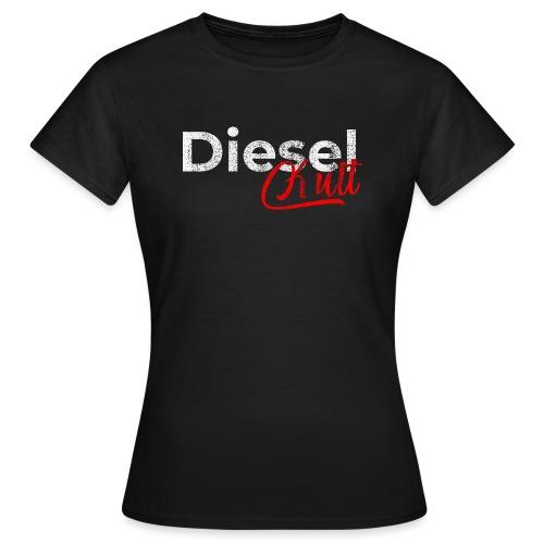 Dieselkult by Dieselholics I Für Diesel Freunde - Frauen T-Shirt