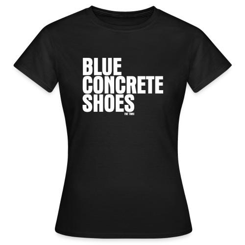 BlUE CONCRETE SHOES - Frauen T-Shirt
