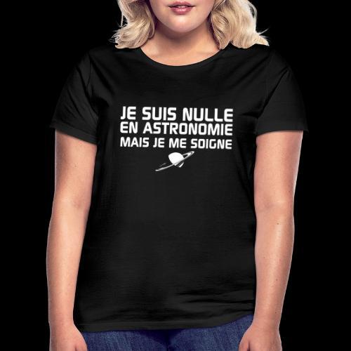 Je suis nulle en Astronomie - T-shirt Femme