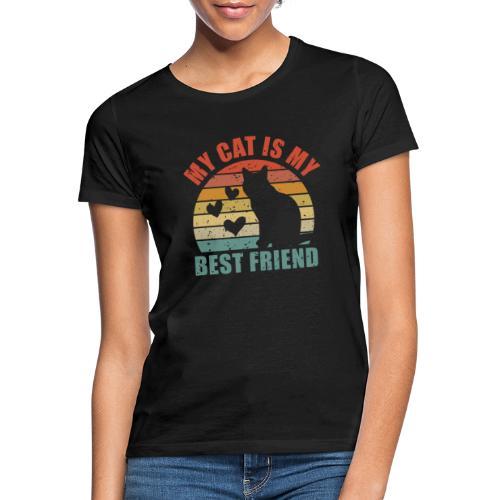 My cat is my best friend - Frauen T-Shirt