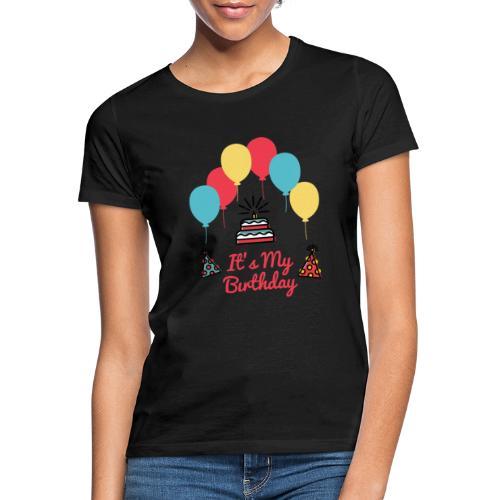 It's My Birthday Design - Camiseta mujer