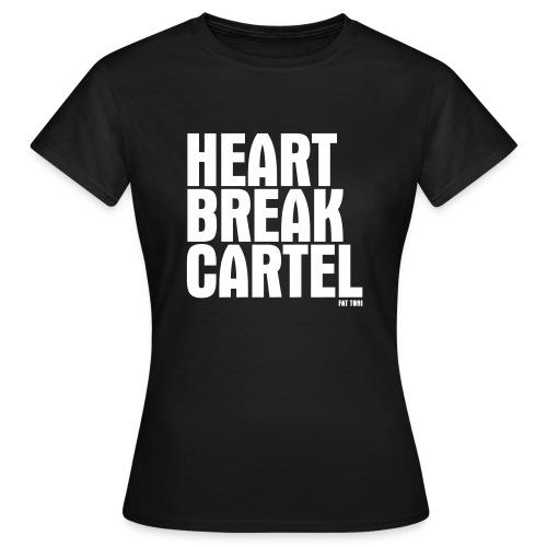 HEARTBREAK CARTEL - Frauen T-Shirt