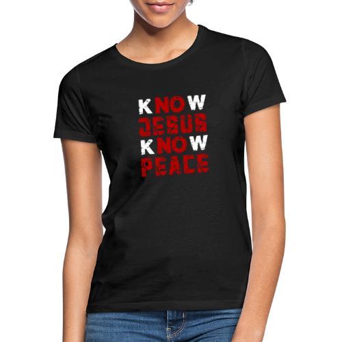 Know Jesus Know Peace (Flower Design) - Frauen T-Shirt