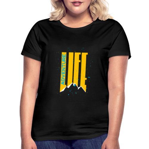 Adventure Life Wandern Klettern Mountain Outdoor - Frauen T-Shirt