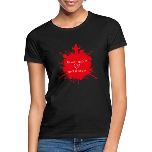 ALL WE NEED IS LOVE - Vrouwen T-shirt