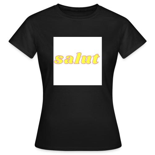 salut 5 - T-shirt Femme
