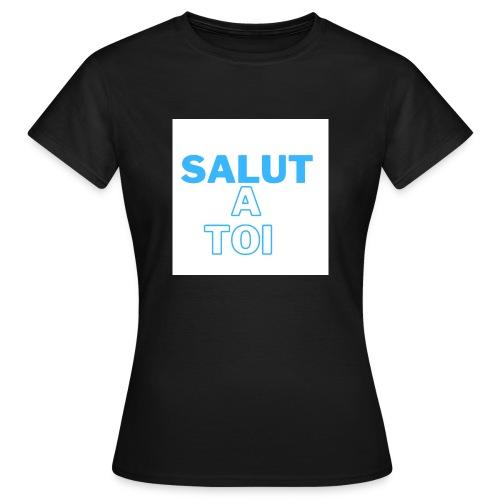 salut 4 - T-shirt Femme