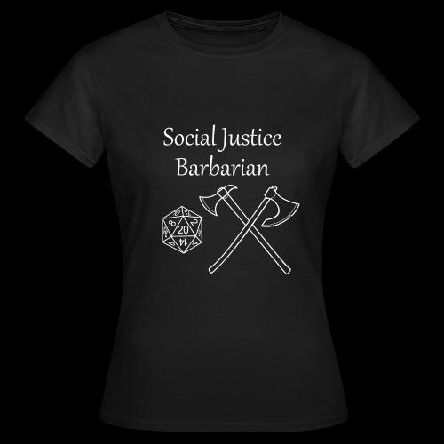 Social Justice Barbarian - Women's T-Shirt