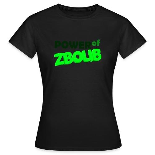 Power of zboub - T-shirt Femme