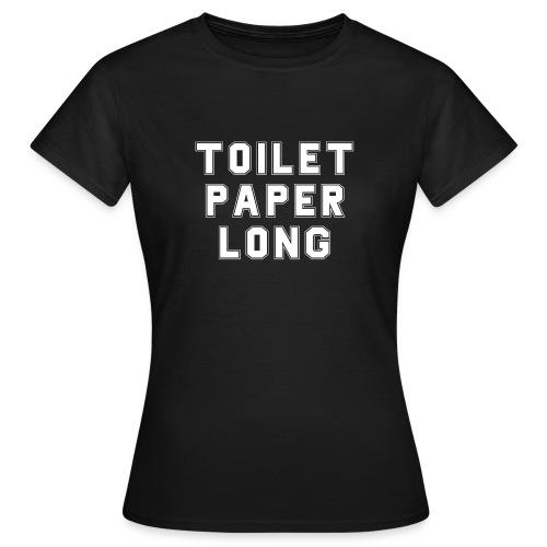 Toilet Paper - Frauen T-Shirt