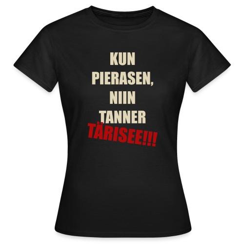 Kun pierasen... - Naisten t-paita