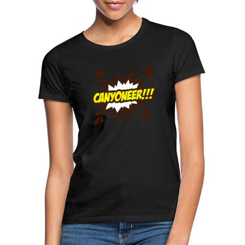 Canyoneer!!! - Frauen T-Shirt