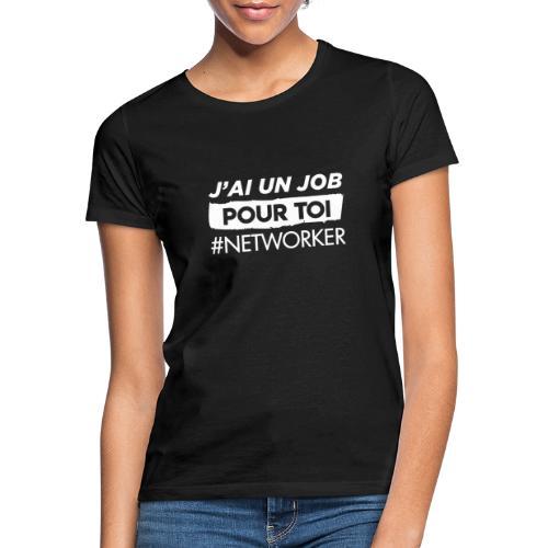 J'ai un Job - T-shirt Femme