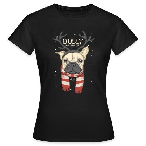 Bully Weihnacht - Frauen T-Shirt
