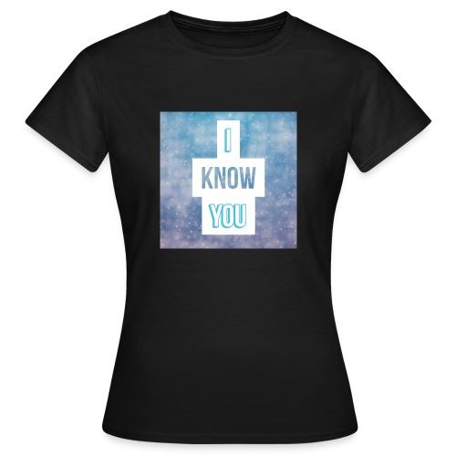 I_Know_You Logo - Frauen T-Shirt