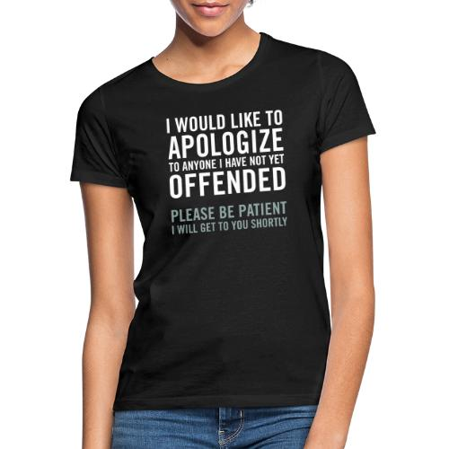 I would like to apologize to anyone I have... - T-shirt dam