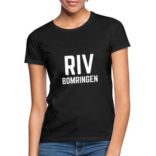 Riv bomringen - T-skjorte for kvinner