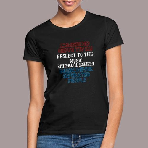Music Never Seperated People - Vrouwen T-shirt