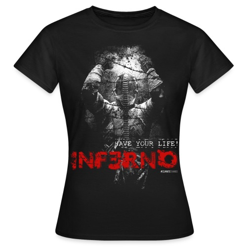 INFERNO | SAVE YOUR LIFE - Frauen T-Shirt
