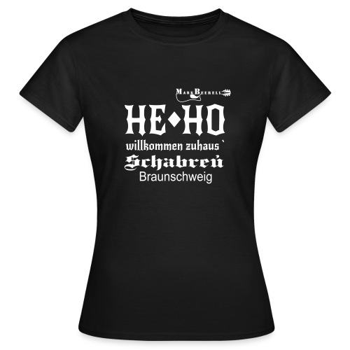HE HO Schabreu - Frauen T-Shirt