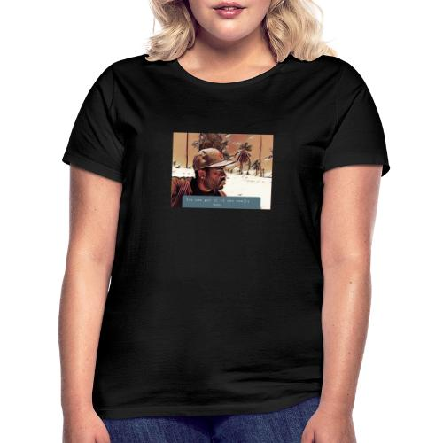 You can get it if you really want - Frauen T-Shirt