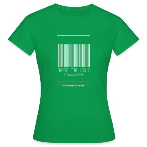 STEUN JE PLAATSELIJKE [WIT] - Vrouwen T-shirt