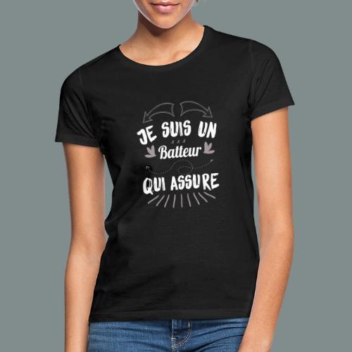 Je suis un batteur qui assure idee cadeau batterie - T-shirt Femme