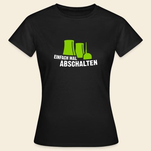 Einfach mal abschalten - Frauen T-Shirt