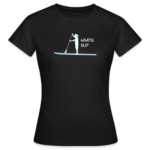What's SUP - Frauen T-Shirt