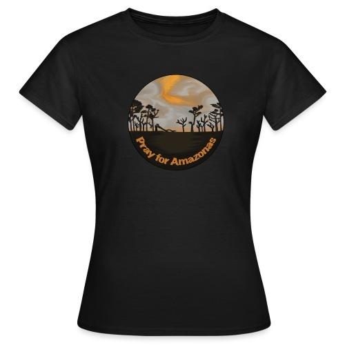 Pray for Amazonas - Frauen T-Shirt