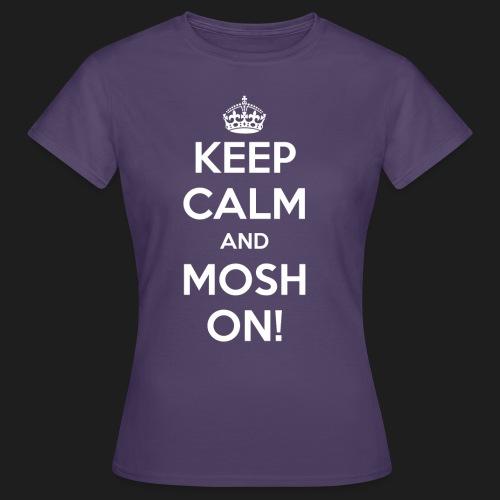 KEEP CALM AND MOSH ON! - Maglietta da donna