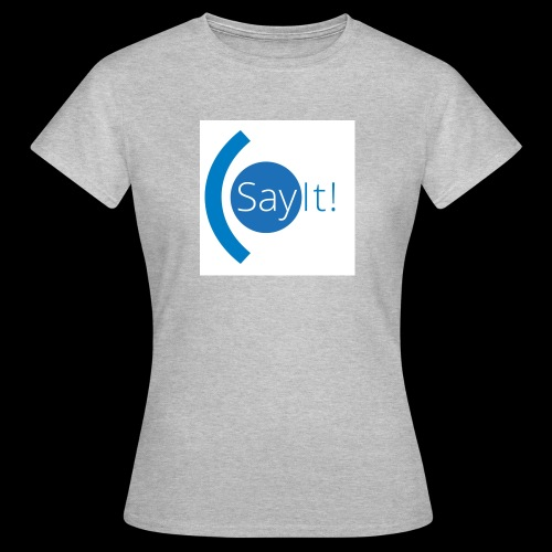 Sayit! - Women's T-Shirt