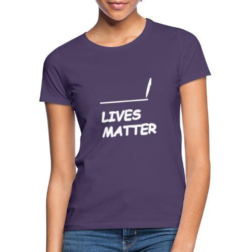 VUL LEVENS IN MATERIE - Vrouwen T-shirt