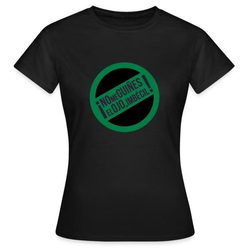 No me guiñes el Ojo! - Camiseta mujer