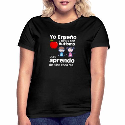 Yo aprendo del Autismo - Camiseta mujer