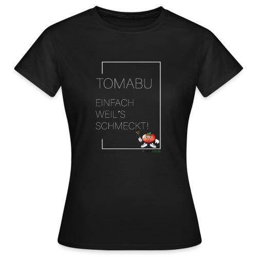 TomaBu Einfach weil´s schmeckt - Frauen T-Shirt