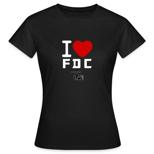 T Shirt I Love FDC Blanc Fous du charbon - T-shirt Femme