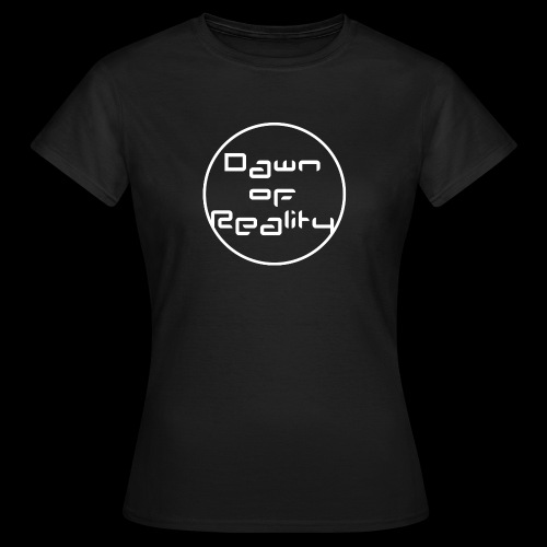 Dawn of Reality Merch - Women's T-Shirt